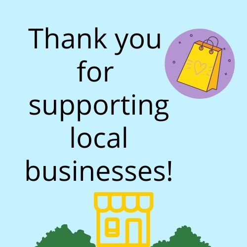 Thank you for supporting local businesses